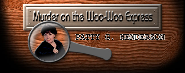Murder on the Woo-Woo Express by Patty G. Henderson