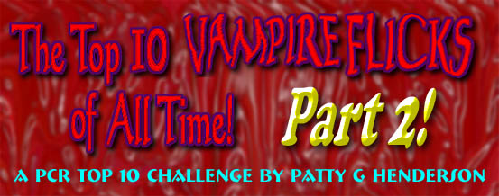 The Top 10 Vampire Movies of All Time by Patty G. Henderson