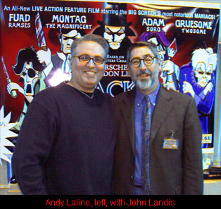Andy Lalino and John Landis