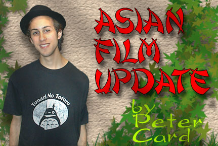 Asian Film Update by Peter Card